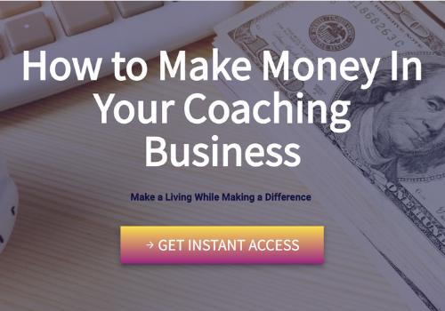 Learn the foundations of how to make money in your coaching business, including tried and proven systems that will have you making a living while making a difference for years to come!